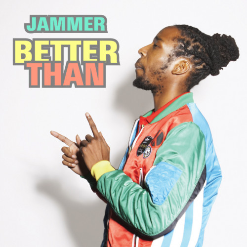 Better Than - Jammer